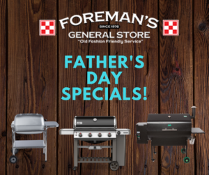 Father's Day Grill Specials | Foreman's General Store